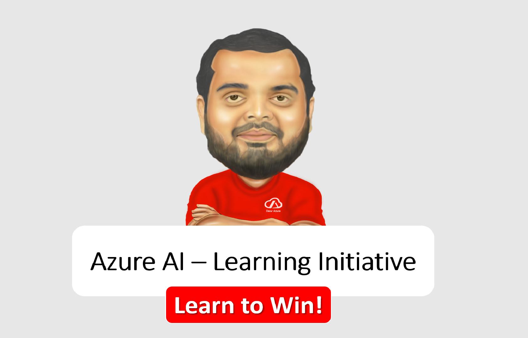 Azure AI – Learning Initiative 👩💻 🎟️ 📚 – Learn to Win! [Winners Announced]