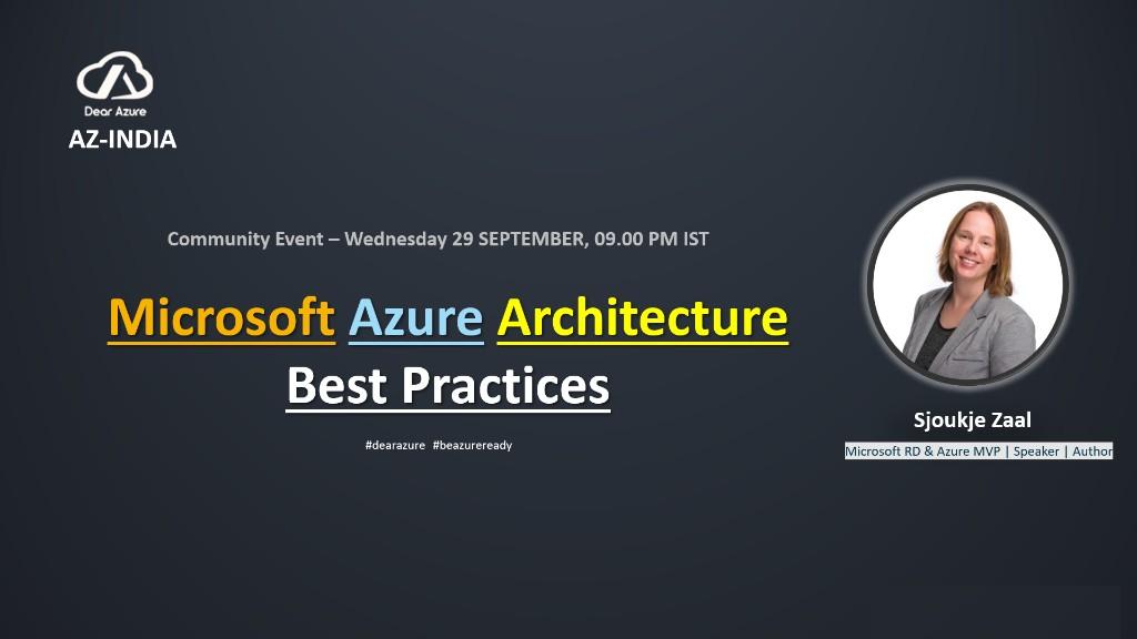 Microsoft Azure Architecture Best Practices –  [Recording]